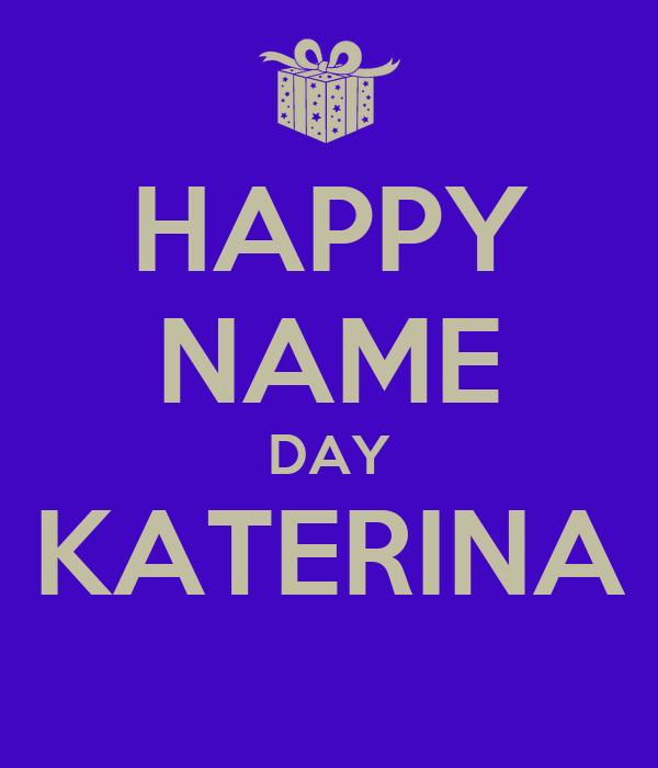 HAPPY NAME DAY KATERINA