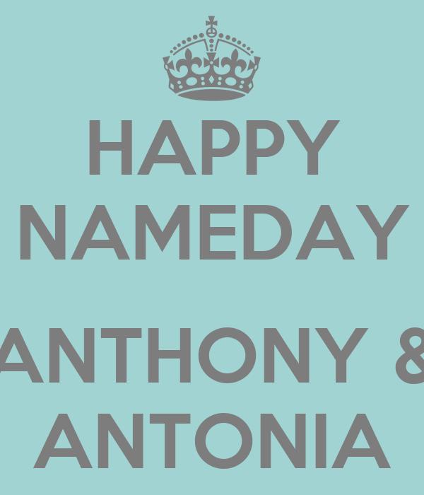 HAPPY NAMEDAY  ANTHONY & ANTONIA