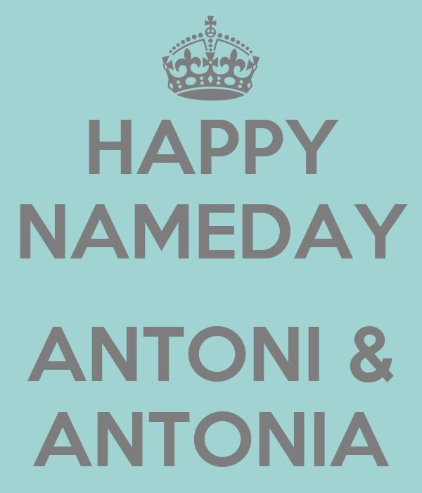 HAPPY NAMEDAY  ANTONI & ANTONIA