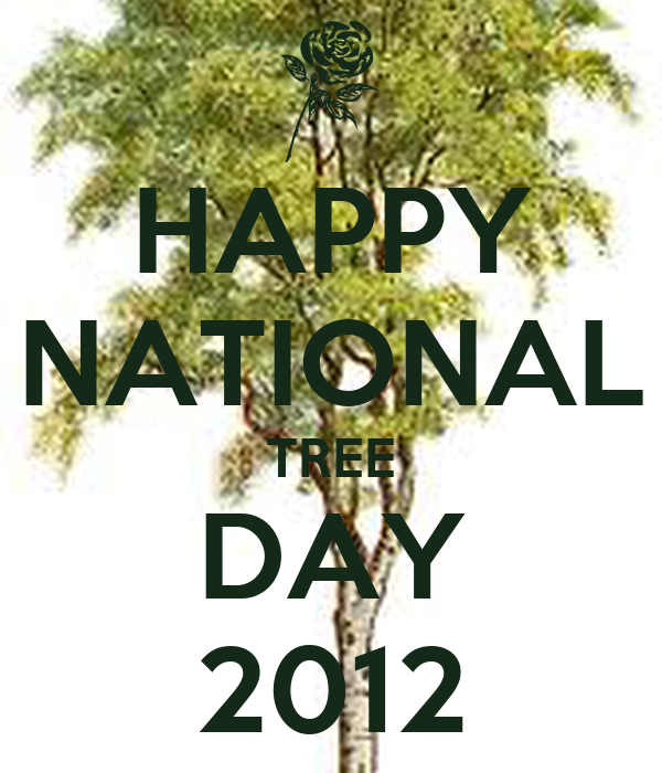 HAPPY NATIONAL TREE DAY 2012