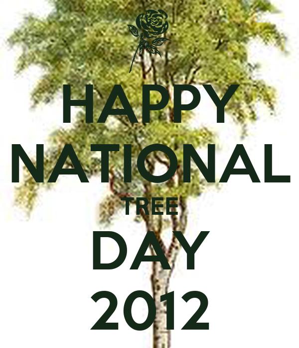 HAPPY NATIONAL TREE DAY 2012