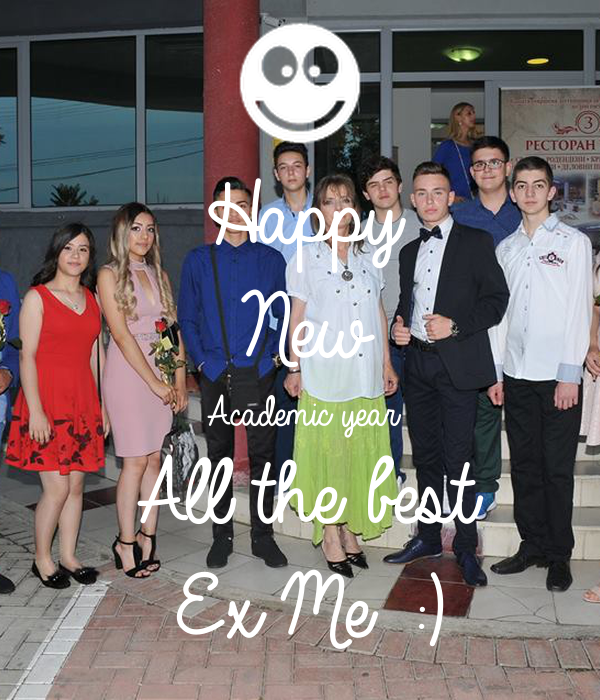 Happy New Academic year All the best Ex Me :)
