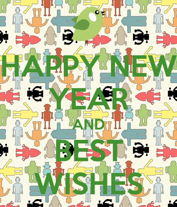 HAPPY NEW YEAR AND BEST WISHES