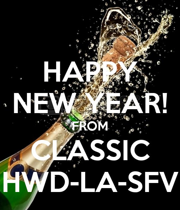 HAPPY NEW YEAR! FROM CLASSIC HWD-LA-SFV