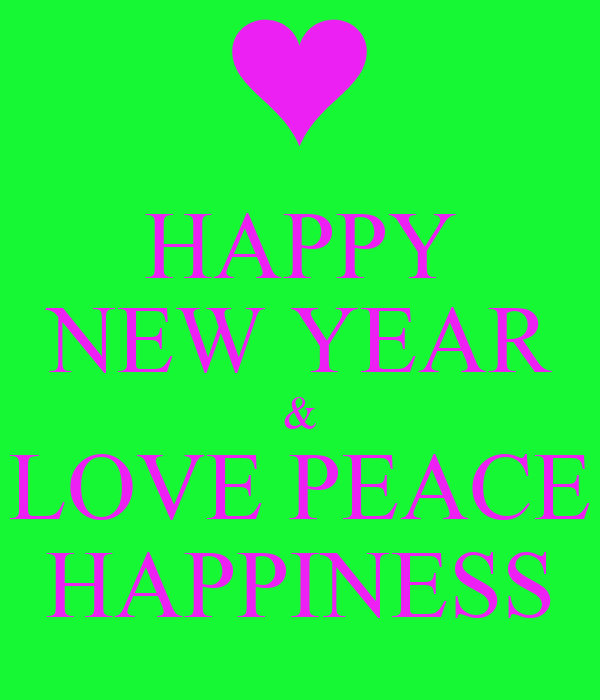 HAPPY NEW YEAR LOVE PEACE HAPPINESS Poster Mia Keep CalmoMatic Impressive Love Peace Happiness