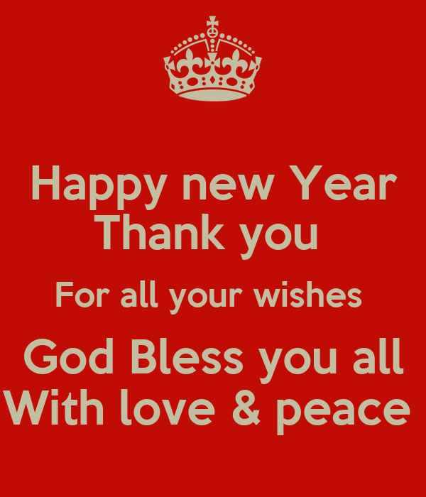 happy new year thank you for all your wishes god bless you all with love