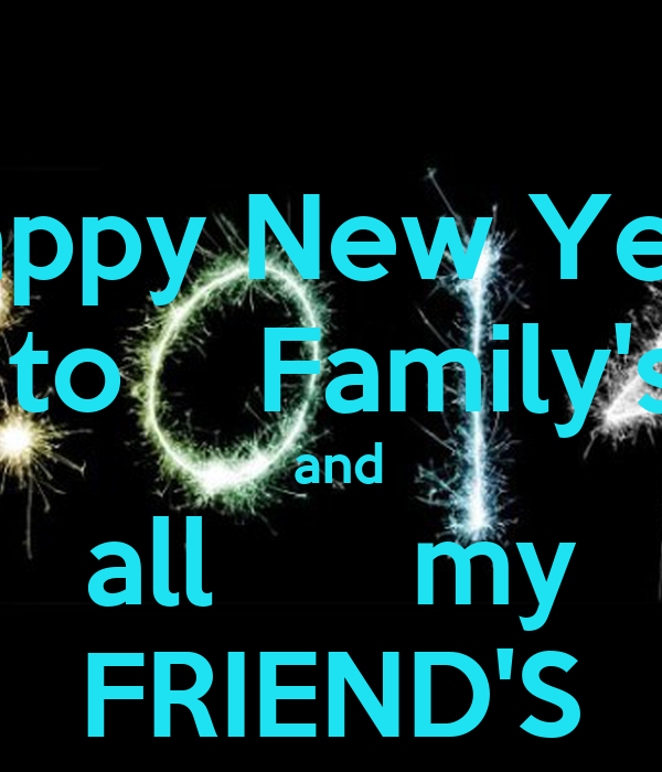 happy new year to familys and all my friends