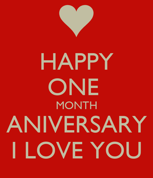 HAPPY ONE  MONTH ANIVERSARY I LOVE YOU