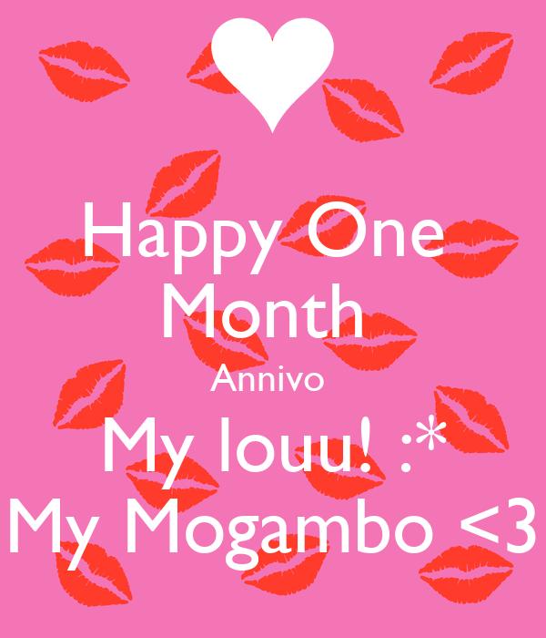 Happy One  Month  Annivo  My louu! :* My Mogambo <3