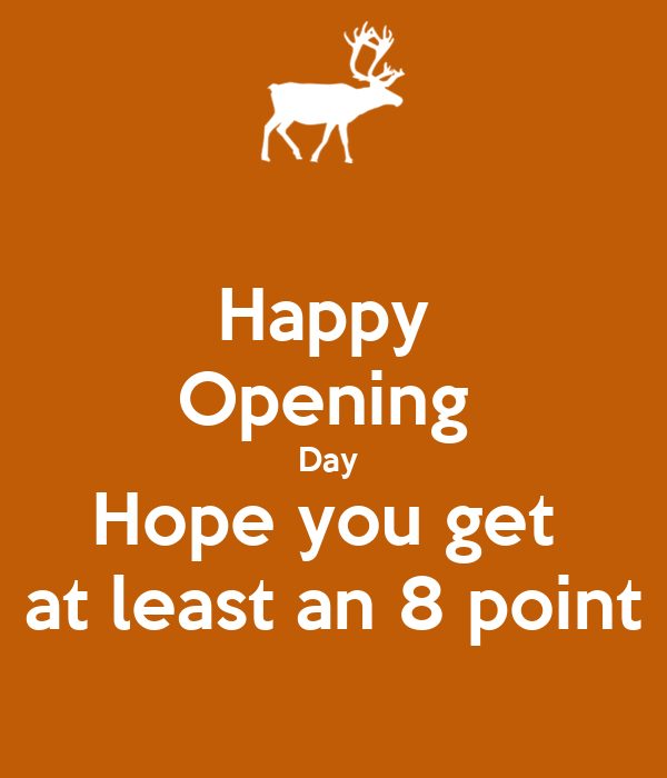 Happy  Opening  Day  Hope you get  at least an 8 point