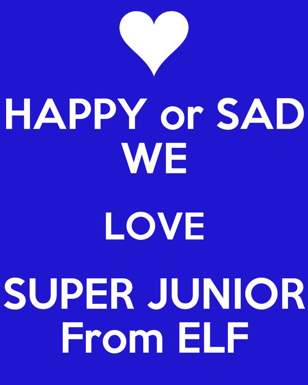 HAPPY or SAD WE LOVE SUPER JUNIOR From ELF