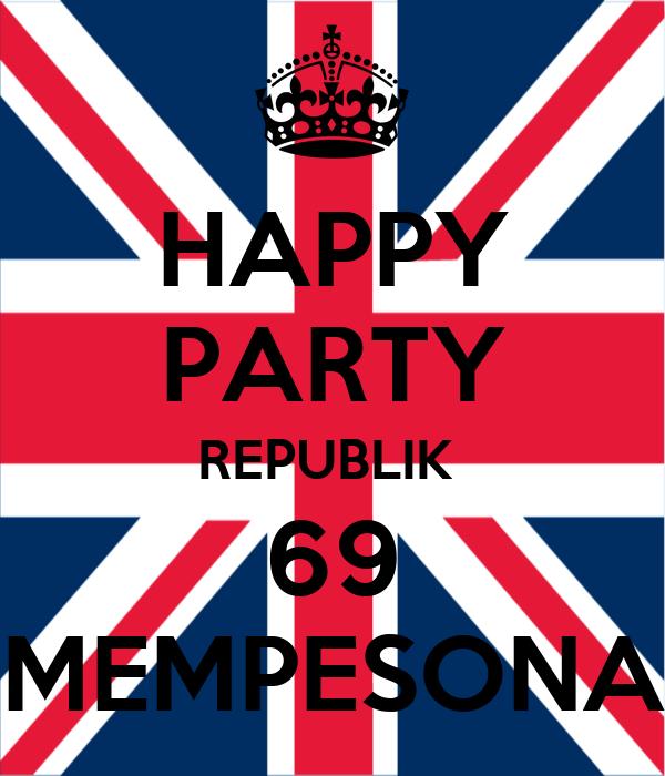 HAPPY PARTY REPUBLIK  69 MEMPESONA