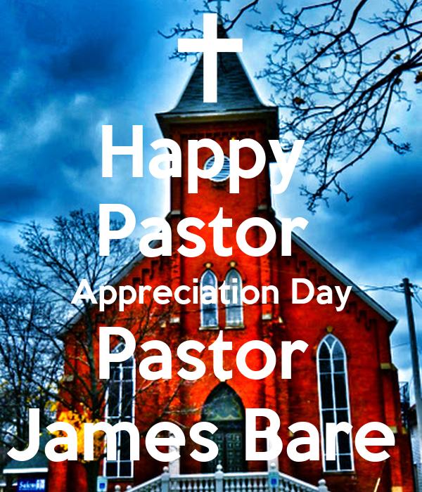 Happy  Pastor  Appreciation Day Pastor  James Bare