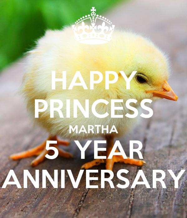 HAPPY PRINCESS MARTHA 5  YEAR ANNIVERSARY