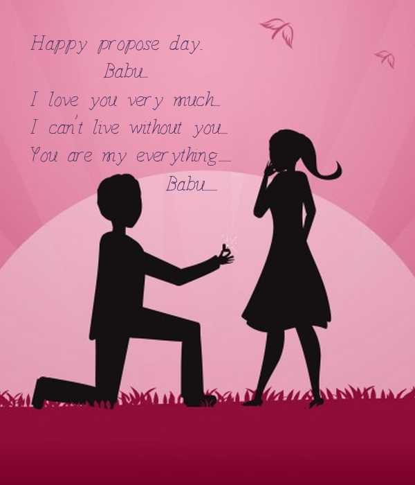 Happy propose day.. Babu.... I love you very much..... I ...