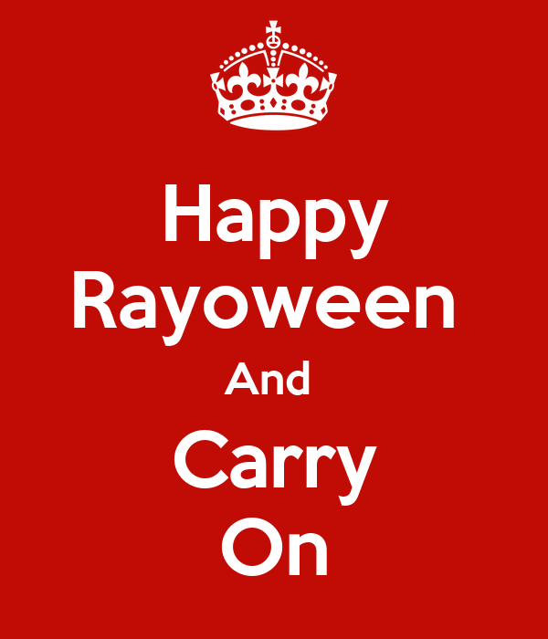 Happy Rayoween  And  Carry On