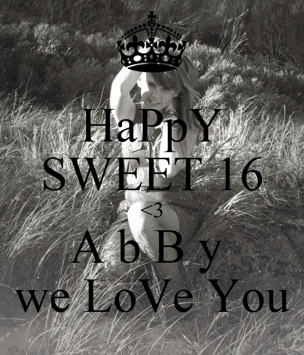 HaPpY SWEET 16 <3 A b B y  we LoVe You