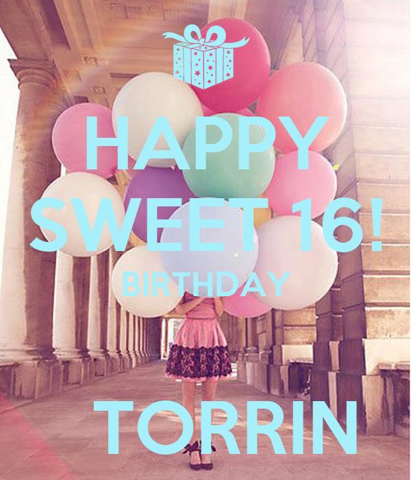 HAPPY SWEET 16! BIRTHDAY    TORRIN