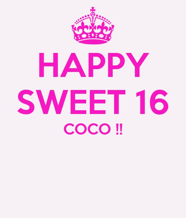 HAPPY SWEET 16 COCO !!