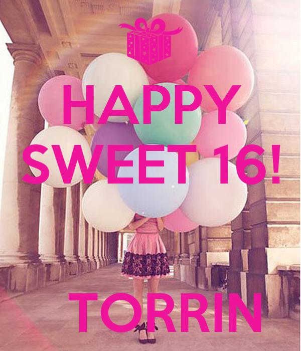 HAPPY SWEET 16!     TORRIN