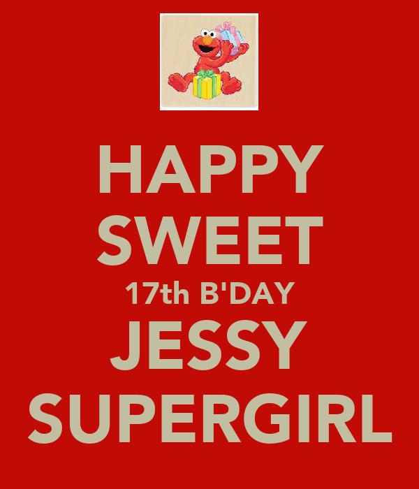 HAPPY SWEET 17th B'DAY JESSY SUPERGIRL