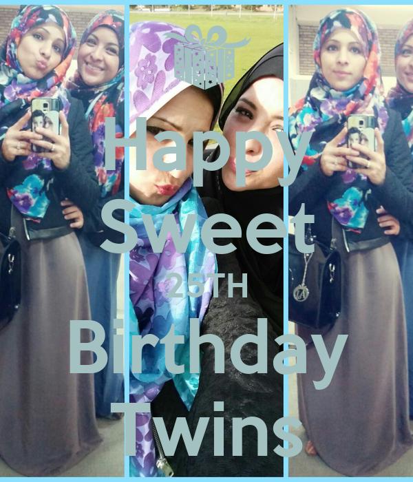 Happy Sweet 25TH Birthday Twins
