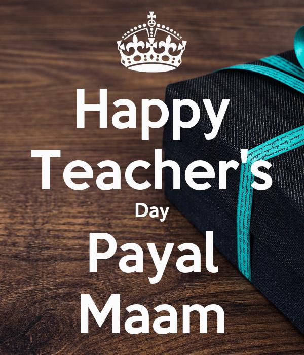 Happy Teacher's Day Payal Maam