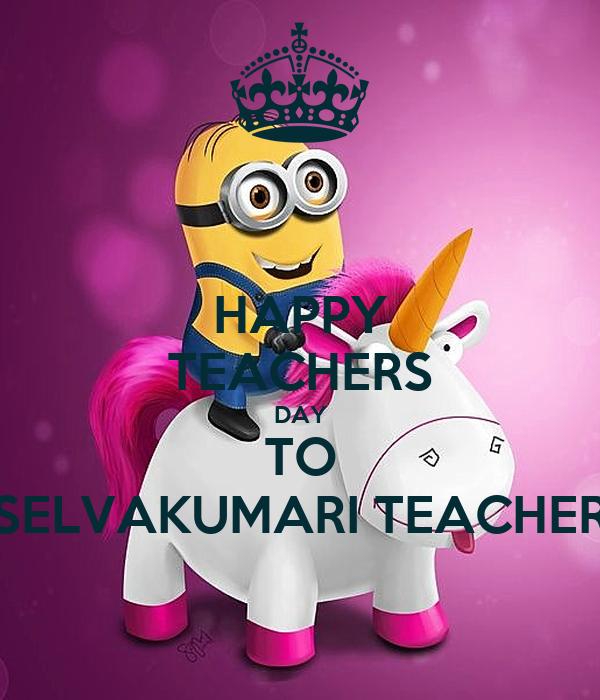HAPPY TEACHERS DAY TO SELVAKUMARI TEACHER