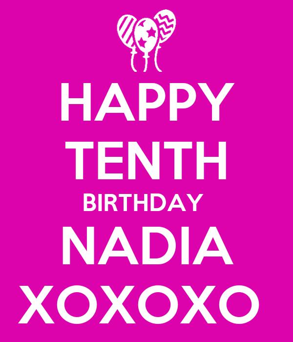 HAPPY TENTH BIRTHDAY  NADIA XOXOXO