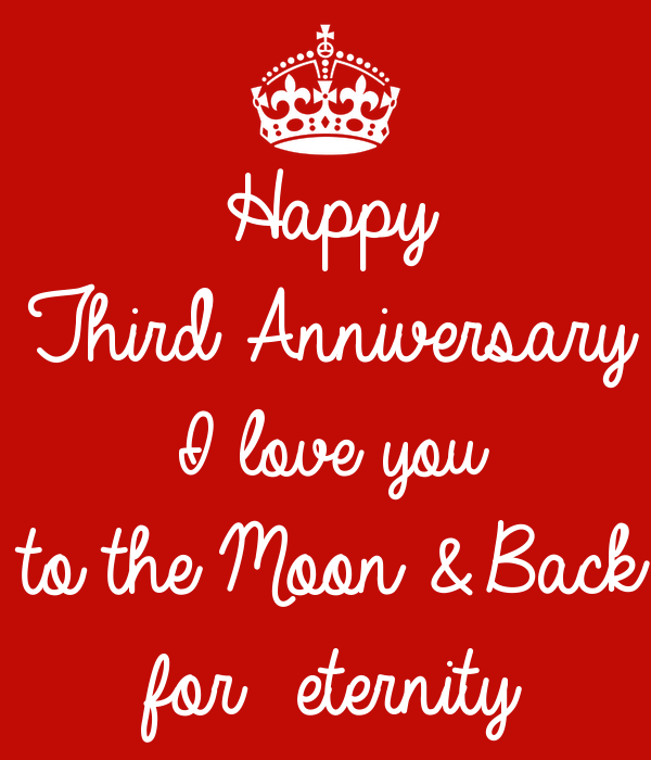 Happy Third Anniversary  I love you  to the Moon & Back for  eternity