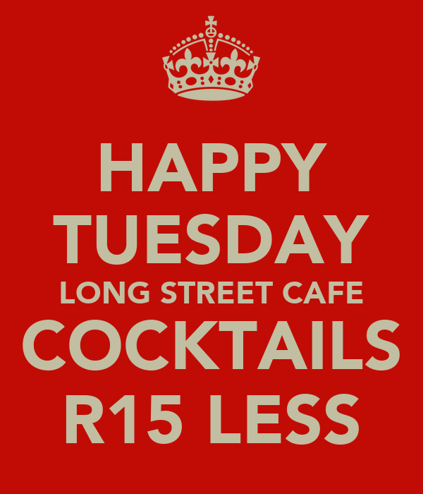 HAPPY TUESDAY LONG STREET CAFE COCKTAILS R15 LESS