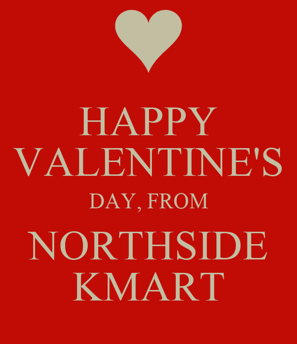 Happy Valentine S Day From Northside Kmart Poster John Keep