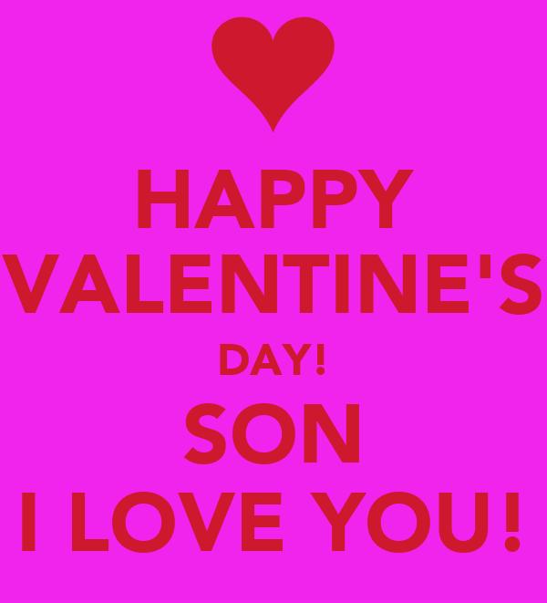 HAPPY VALENTINEu0027S DAY! SON I LOVE YOU!