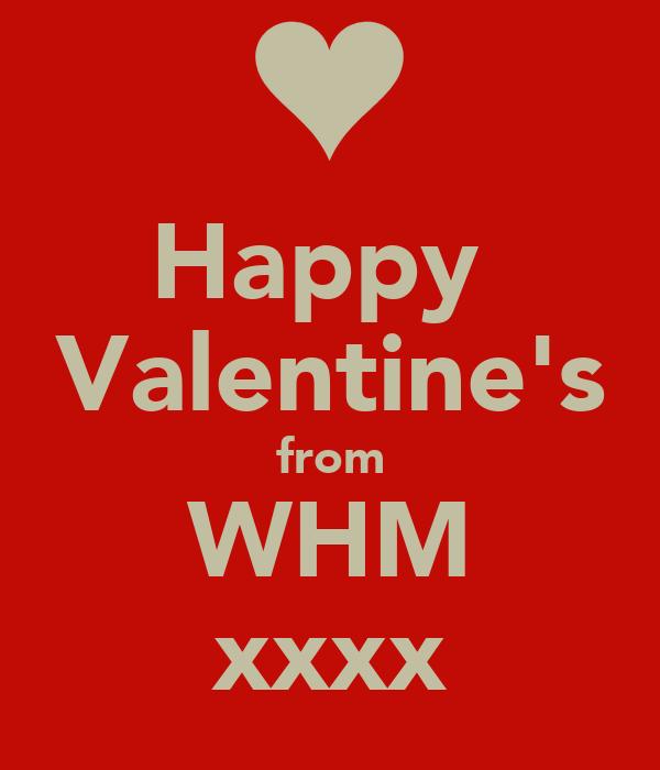 Happy  Valentine's from WHM xxxx