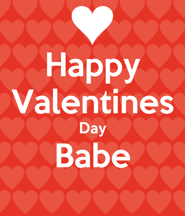Keep Calm Happy Valentines Day Anita   Happy Valentines Day Babe Poster  Lucas