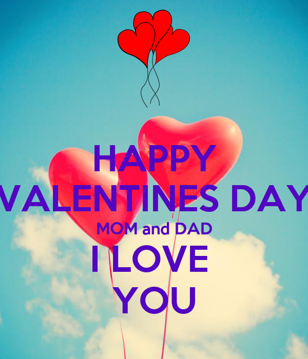 Happy Valentines Day Mom And Dad I Love You Poster Makenna Ramos Keep Calm O Matic
