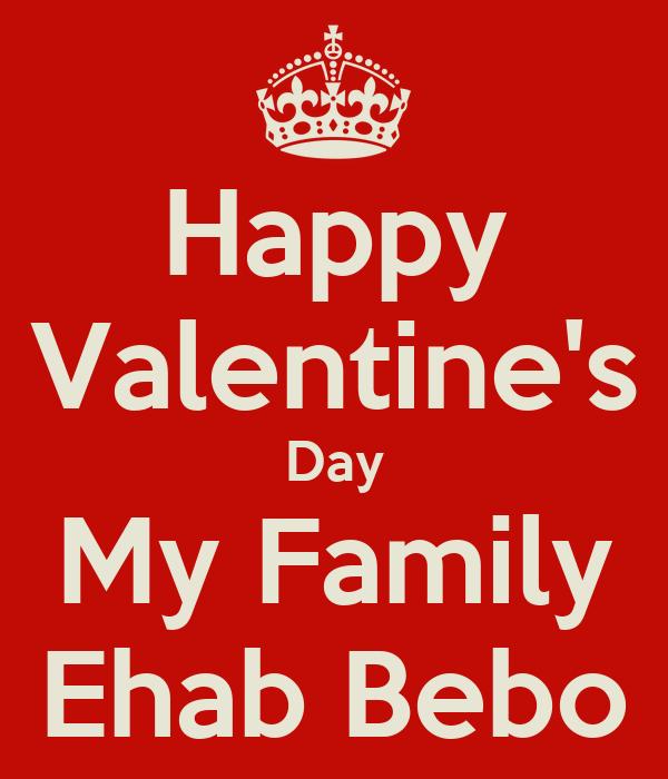 Happy Valentine S Day My Family Ehab Bebo Poster Ehab Keep Calm O Matic