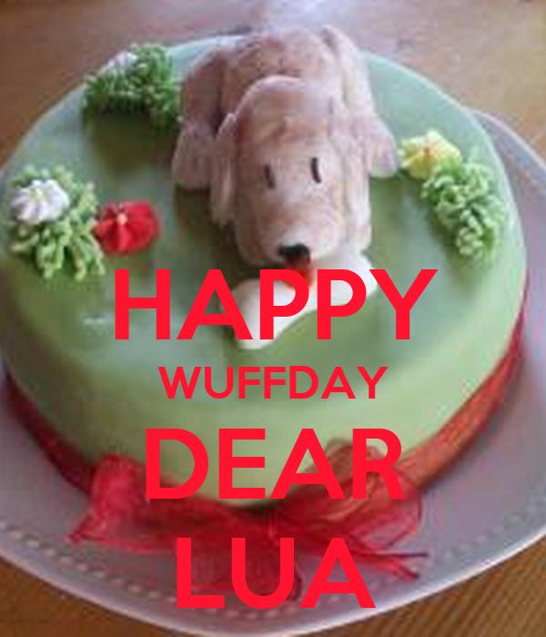 HAPPY WUFFDAY DEAR LUA