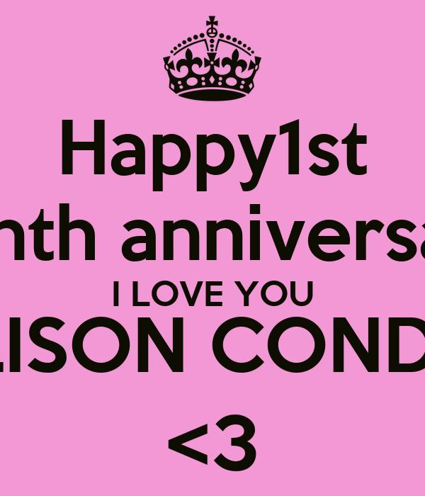 Happy1st Month anniversary  I LOVE YOU ALLISON CONDO :) <3