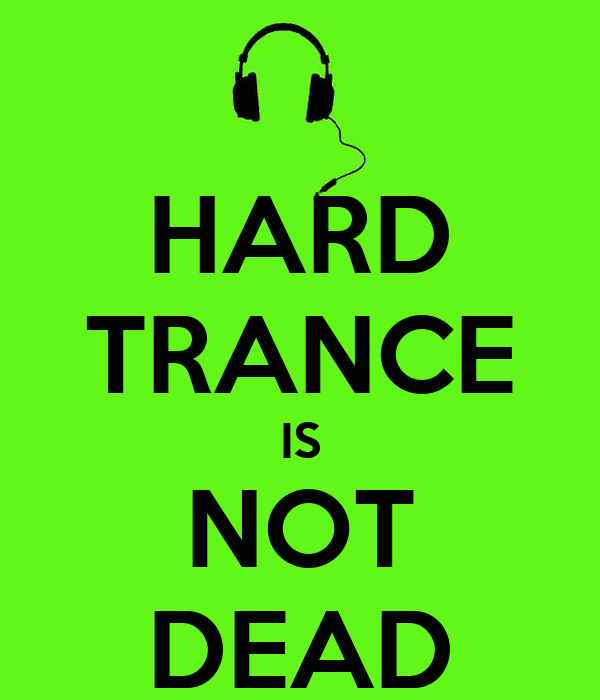 HARD   TRANCE  IS  NOT  DEAD