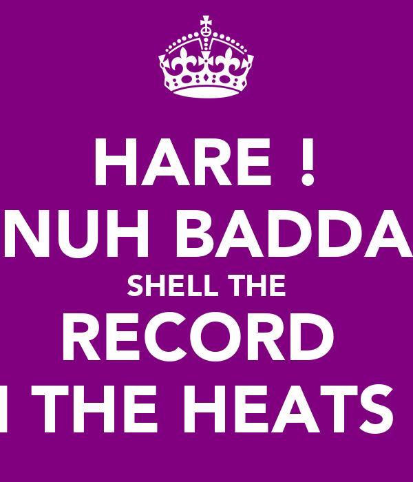 HARE ! NUH BADDA SHELL THE RECORD  IN THE HEATS !!