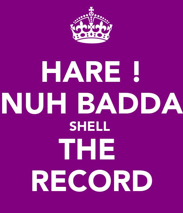 HARE ! NUH BADDA SHELL  THE  RECORD