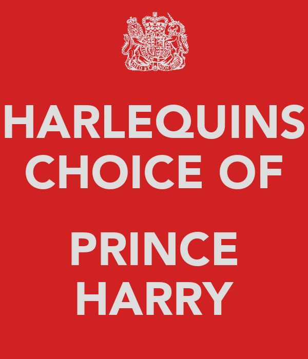 HARLEQUINS CHOICE OF  PRINCE HARRY