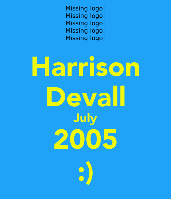 Harrison Devall July 2005 :)