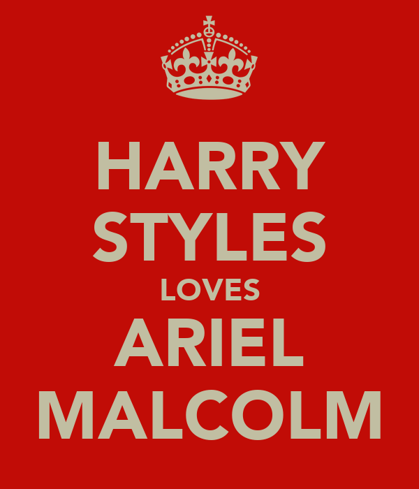 HARRY STYLES LOVES ARIEL MALCOLM