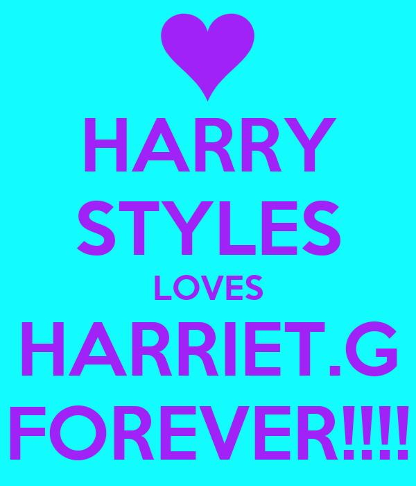 HARRY STYLES LOVES HARRIET.G FOREVER!!!!