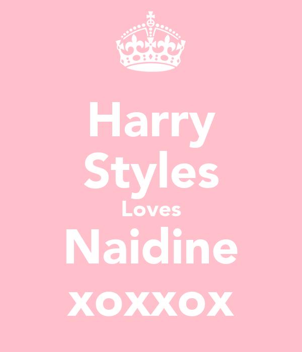 Harry Styles Loves Naidine xoxxox