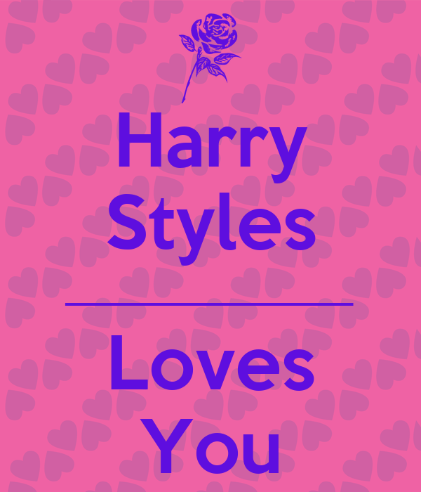 Harry Styles _________________ Loves You