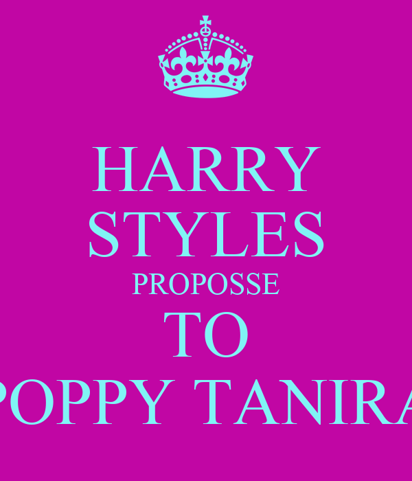 HARRY STYLES PROPOSSE TO POPPY TANIRA