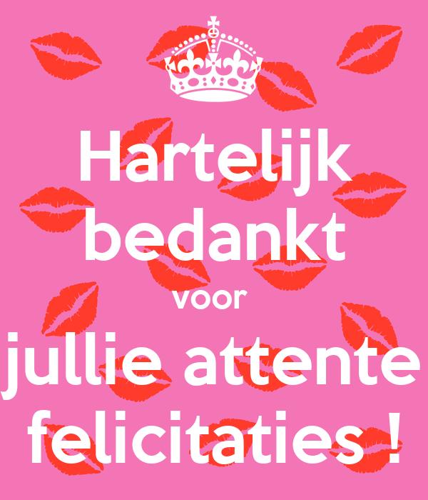 Hartelijk bedankt voor jullie attente felicitaties ...